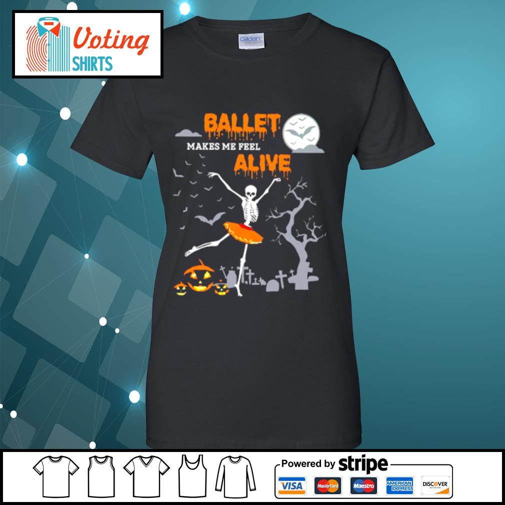 Ballet makes me feel alive halloween s ladies-tee
