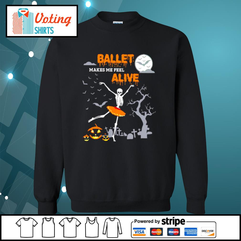Ballet makes me feel alive halloween s sweater