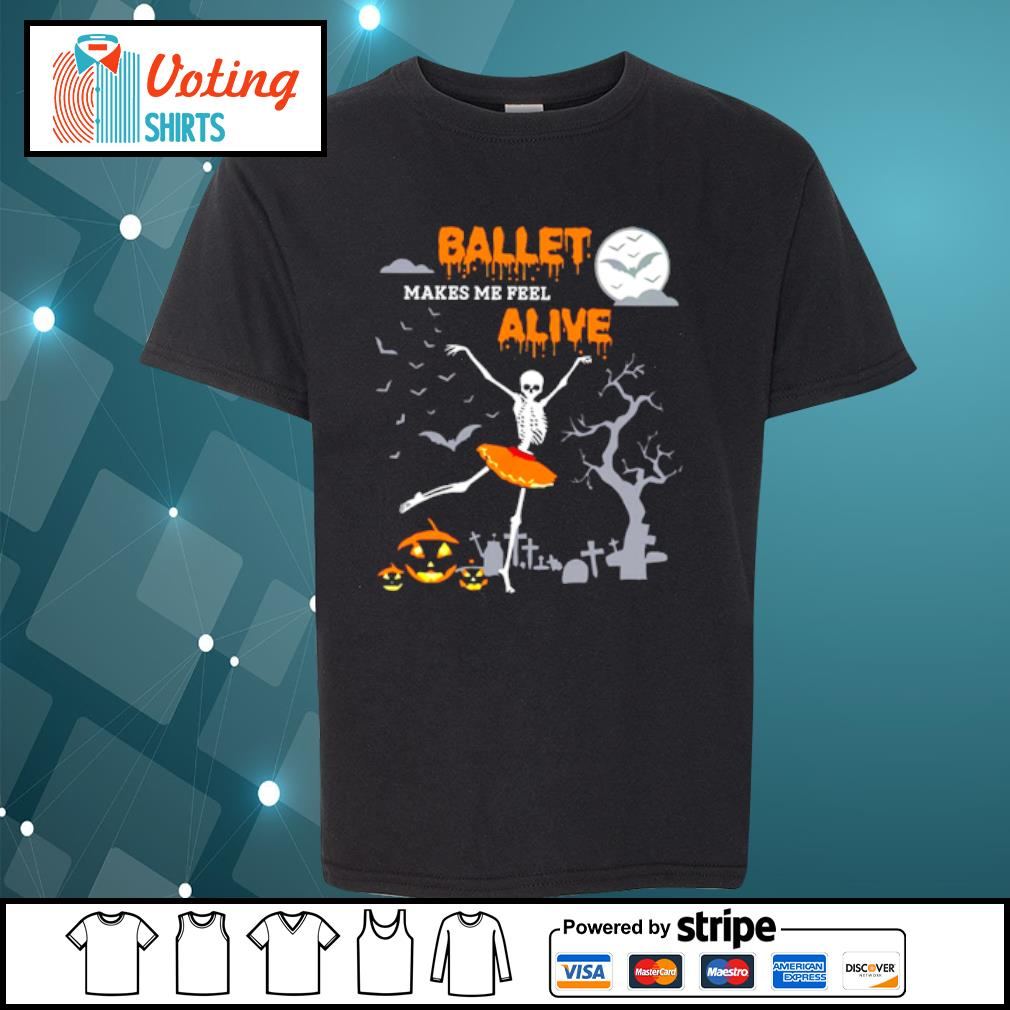 Ballet makes me feel alive halloween s youth-tee