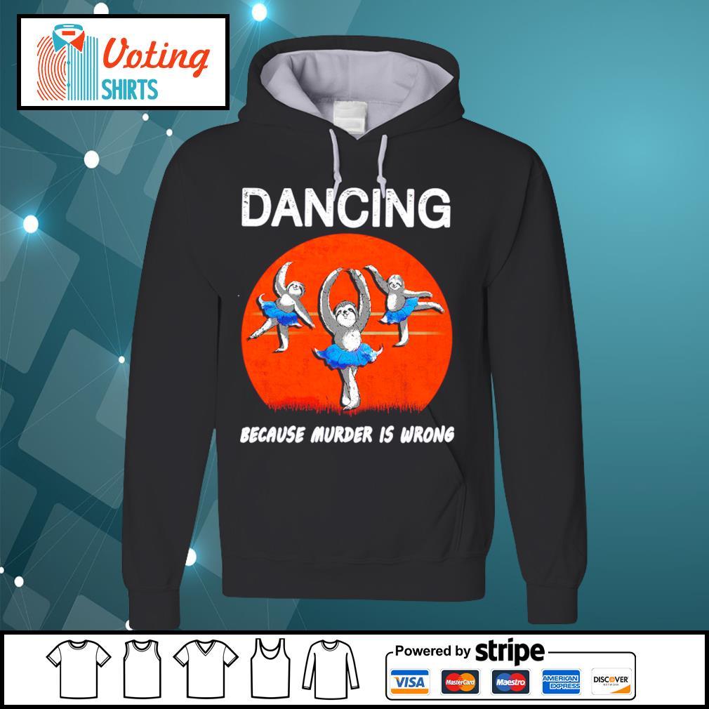 Ballet sloths dancing because murder is wrong halloween s hoodie