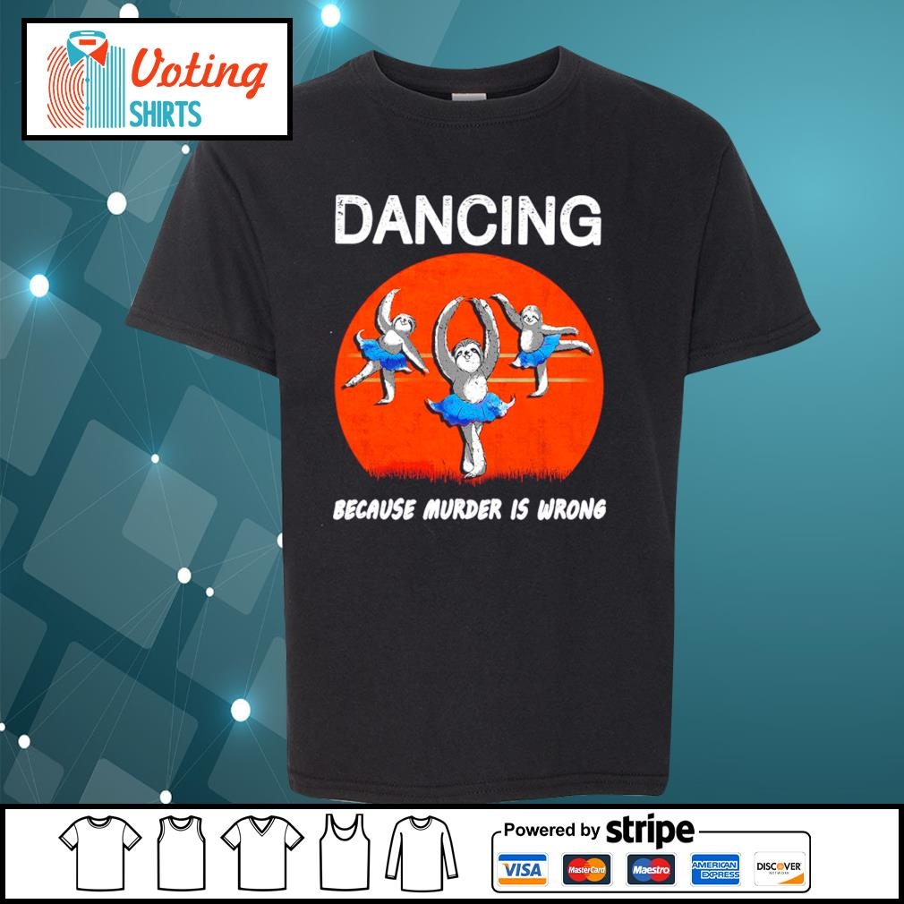 Ballet sloths dancing because murder is wrong halloween s youth-tee