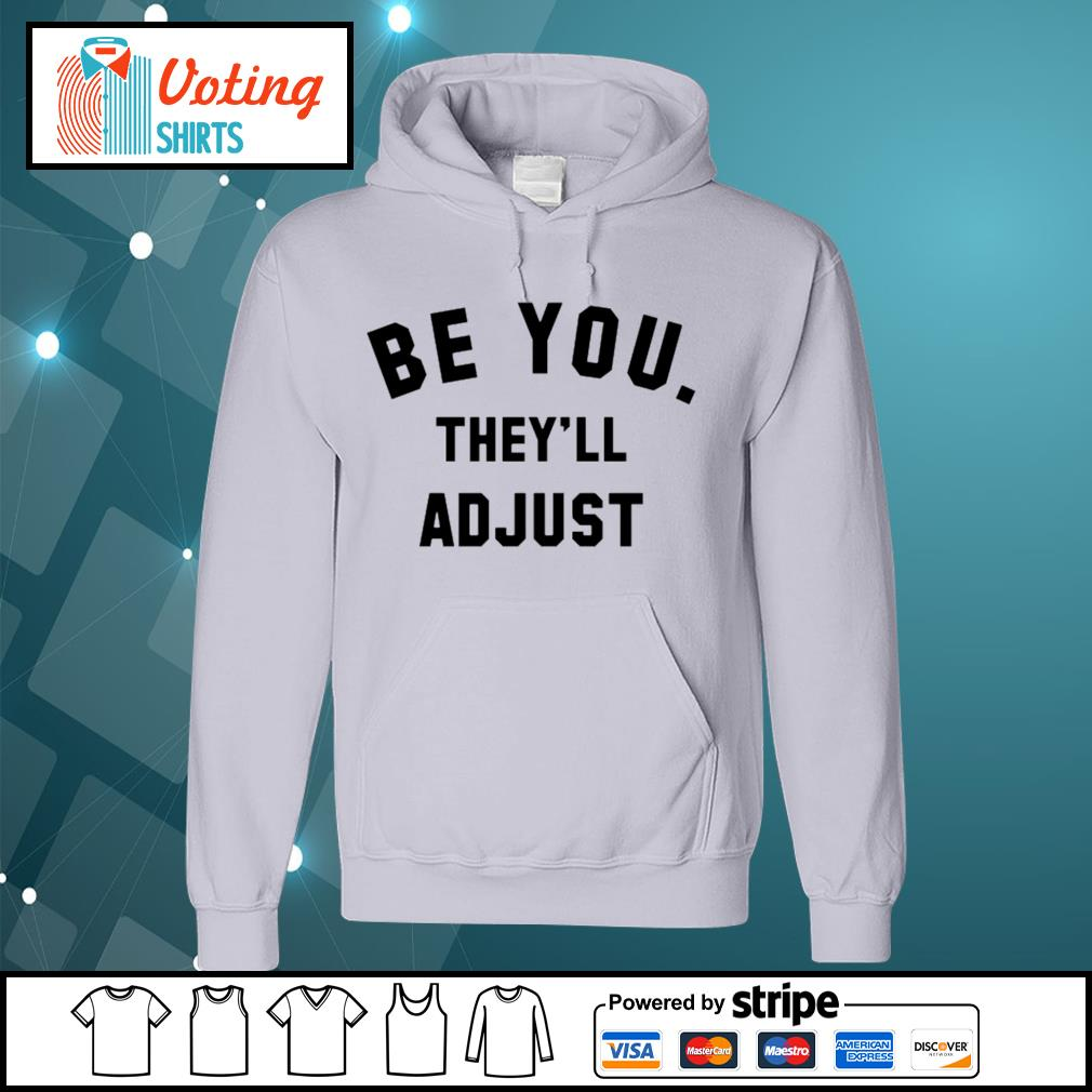 Be you they'll adjust s hoodie