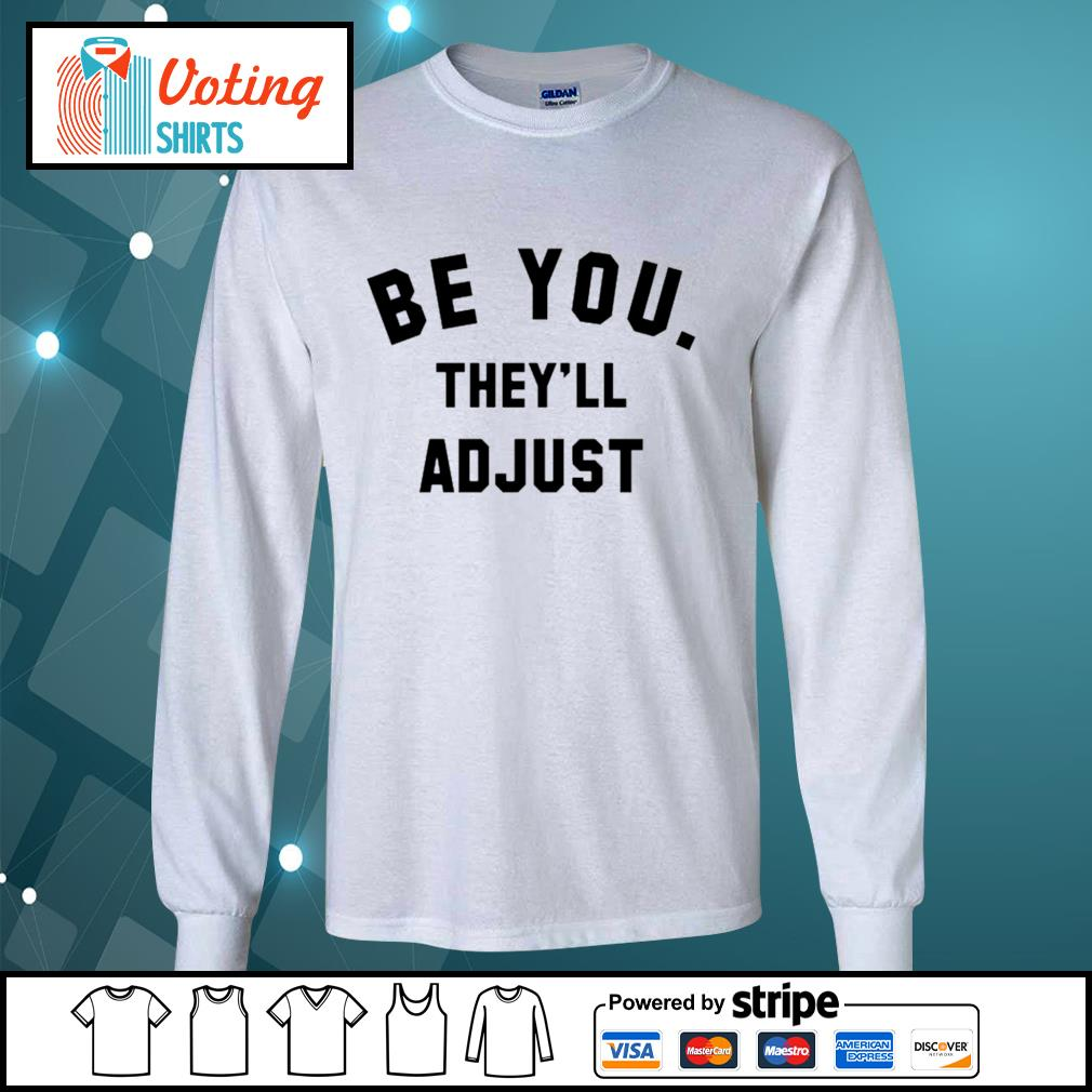 Be you they'll adjust s longsleeve-tee