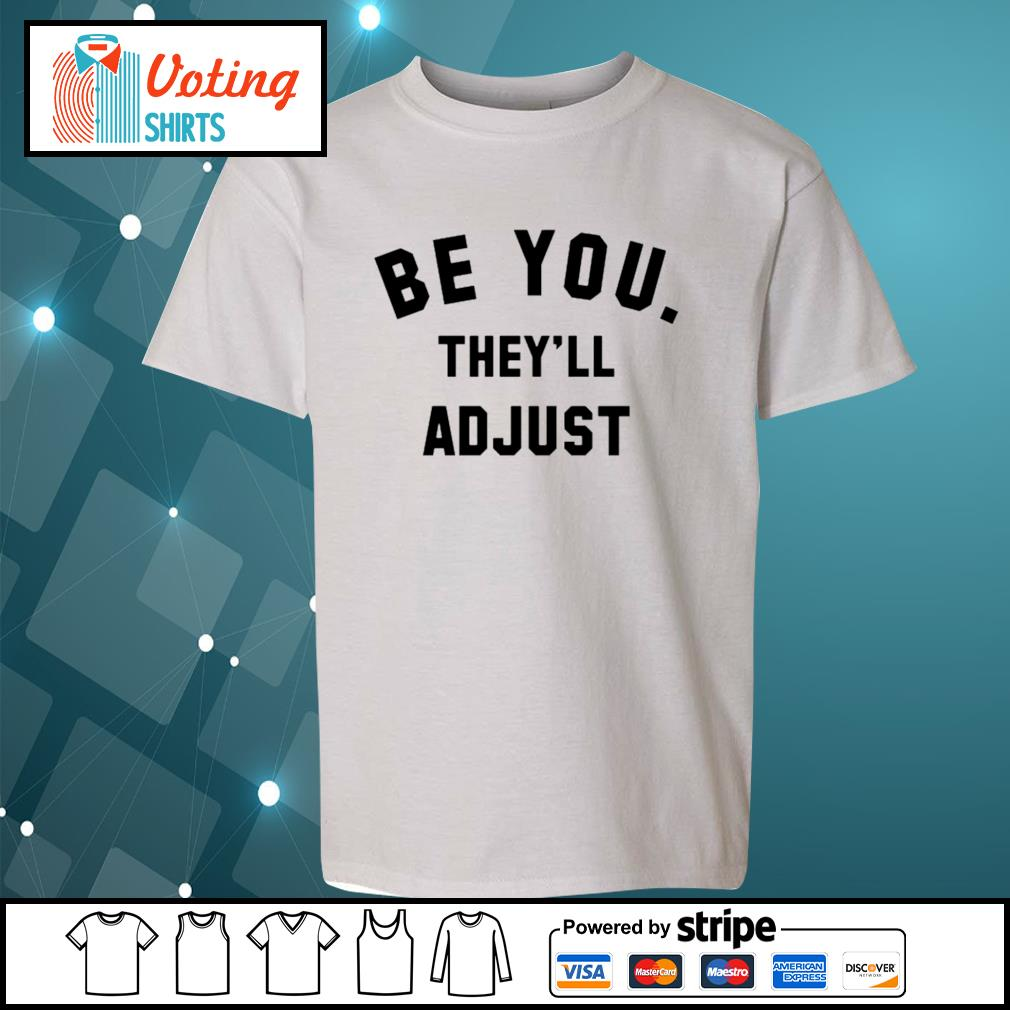 Be you they'll adjust s youth-tee