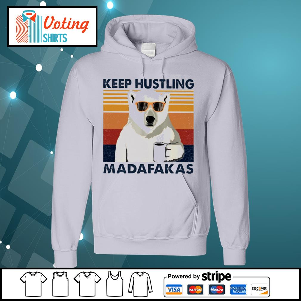 Bear coffee keep hustling madafakas vintage s hoodie