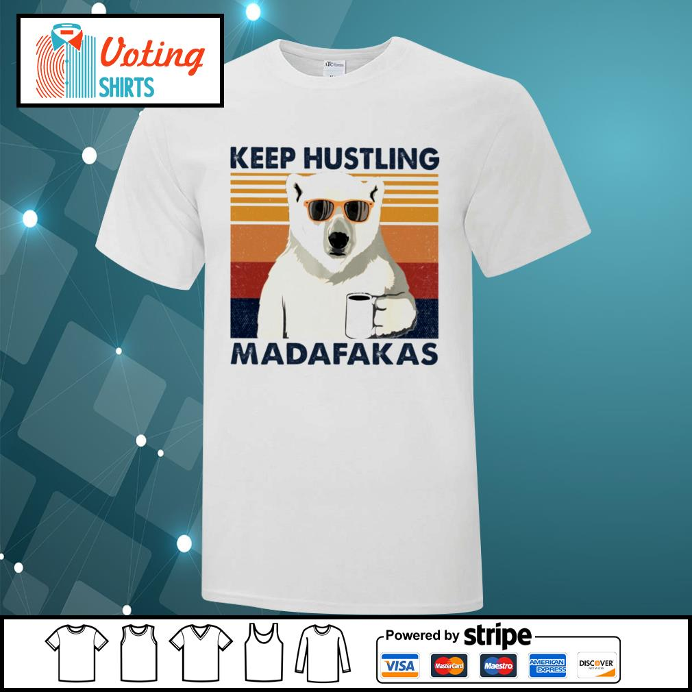 Bear coffee keep hustling madafakas vintage shirt