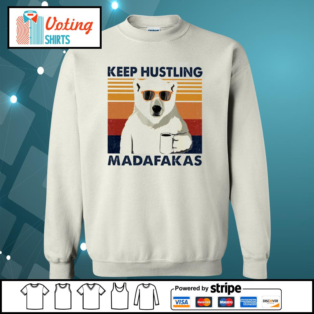 Bear coffee keep hustling madafakas vintage s sweater