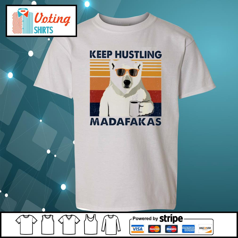 Bear coffee keep hustling madafakas vintage s youth-tee