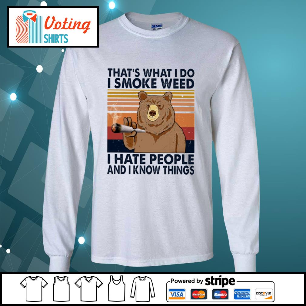 Bear that's what I do I smoke weed I hate people and know things vintage s longsleeve-tee