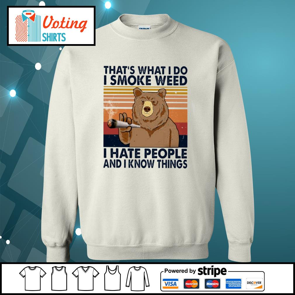 Bear that's what I do I smoke weed I hate people and know things vintage s sweater