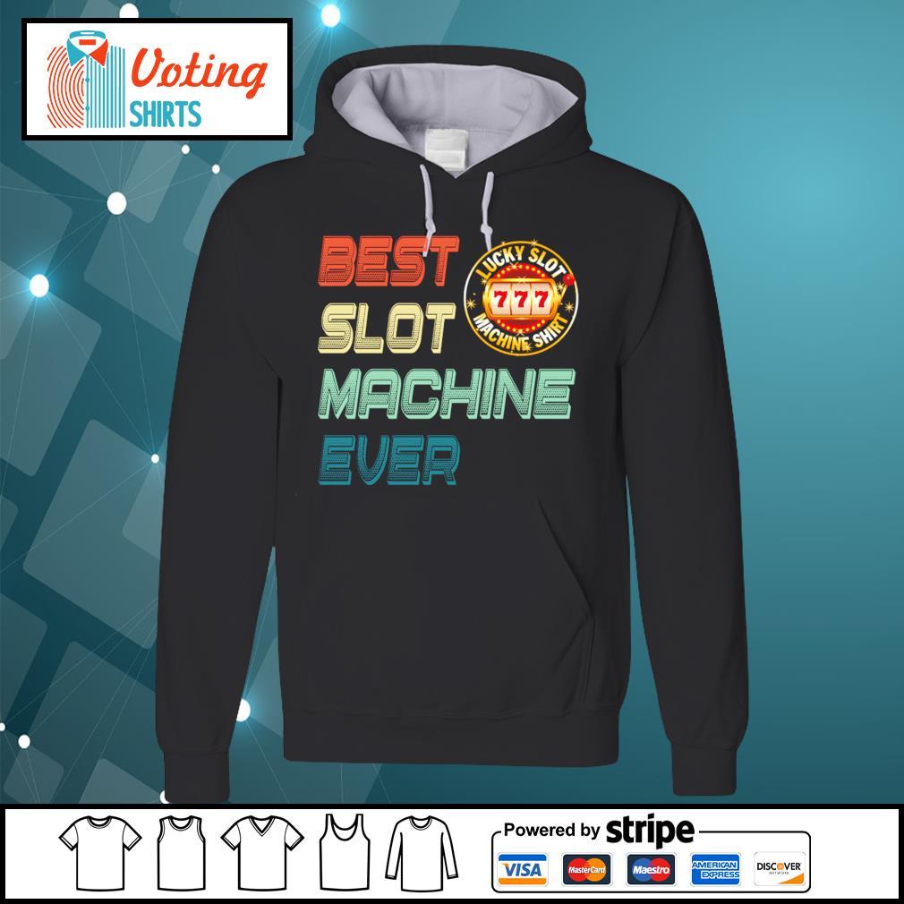 Best slot machine ever lucky slot machine s hoodie