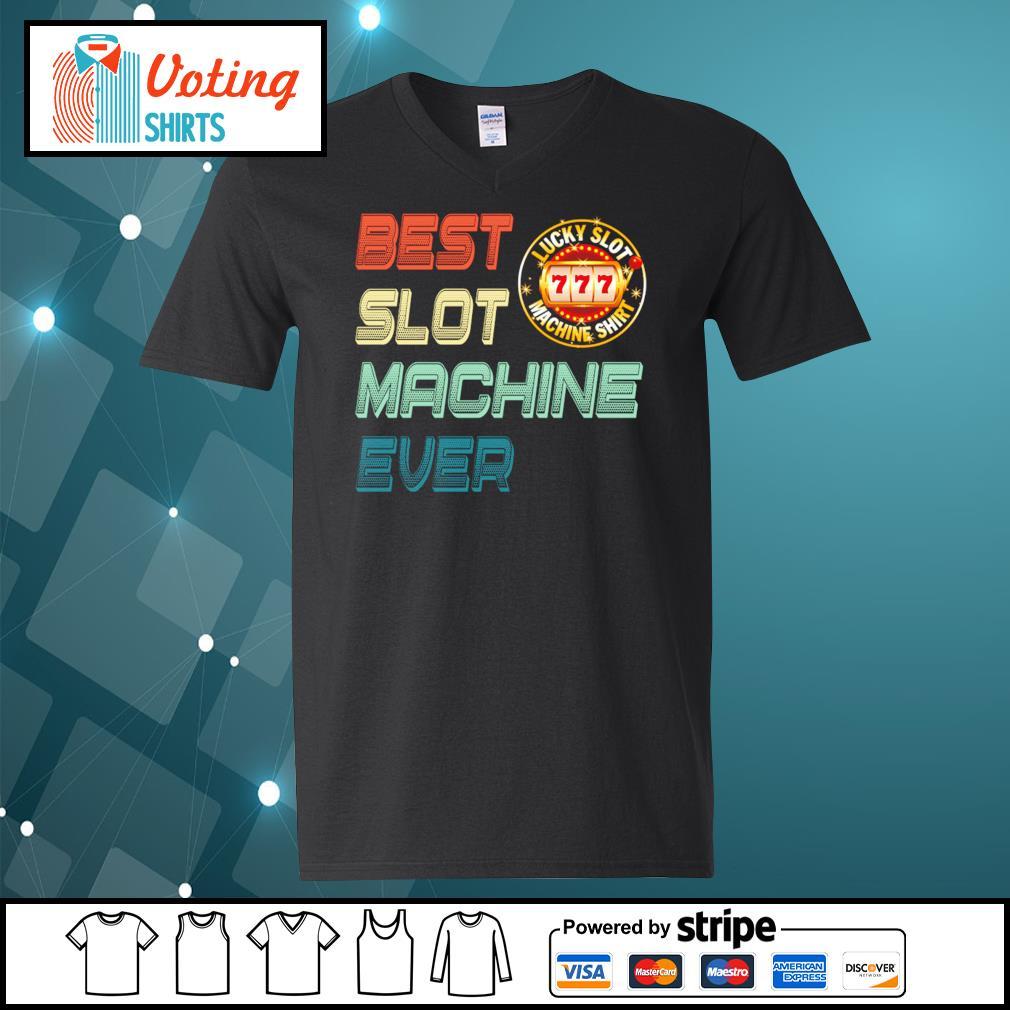 Best slot machine ever lucky slot machine s v-neck-t-shirt