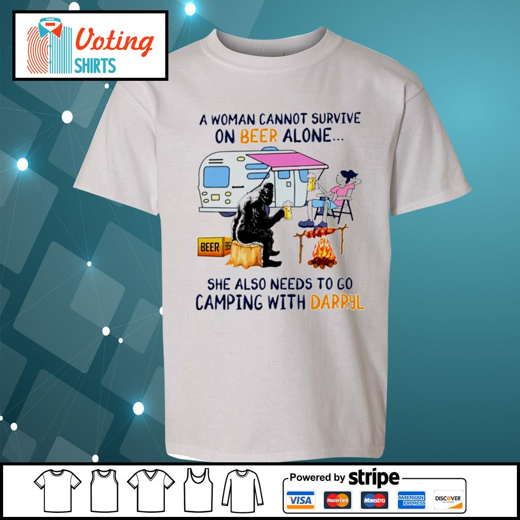 Bigfoot a woman cannot survive on beer alone she also needs to go camping with Darryl s youth-tee