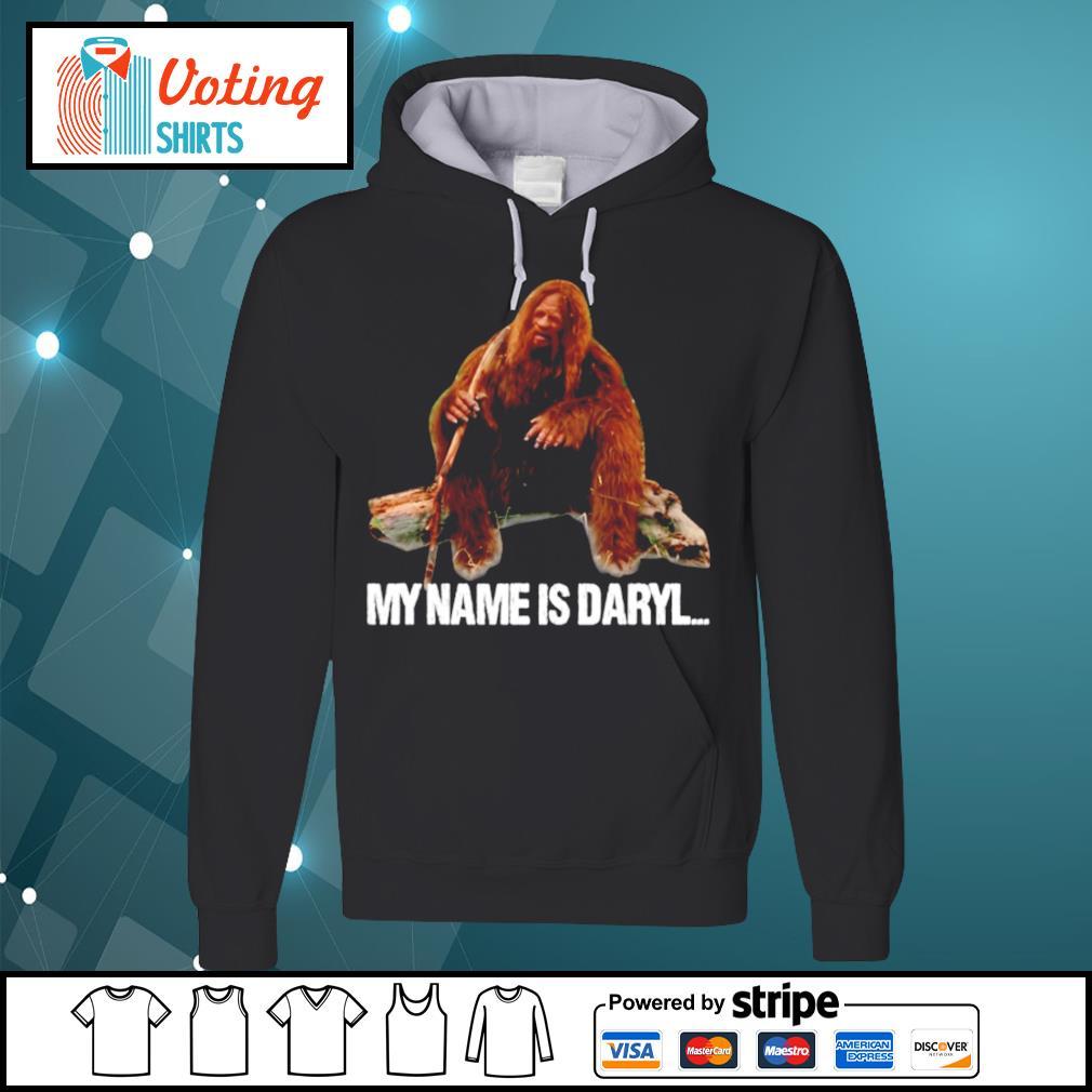 Bigfoot my name is Daryl s hoodie