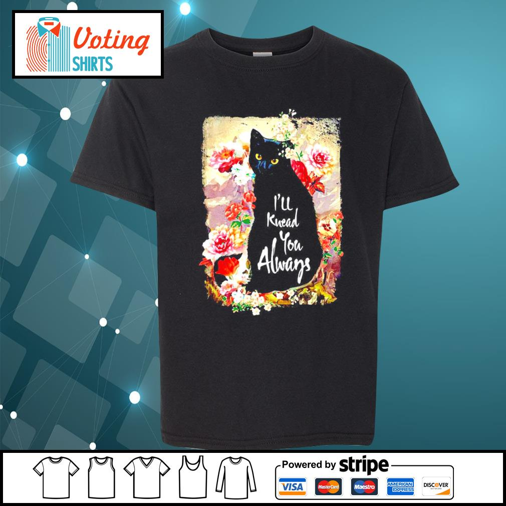 Black cat flowers I'll knead you always s youth-tee