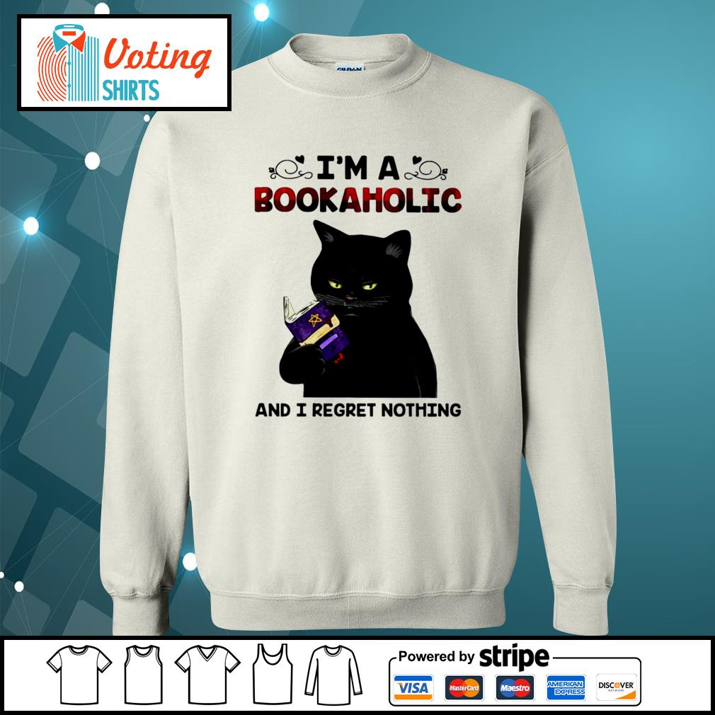 Black cat I'm a bookaholic and I regret nothing s sweater