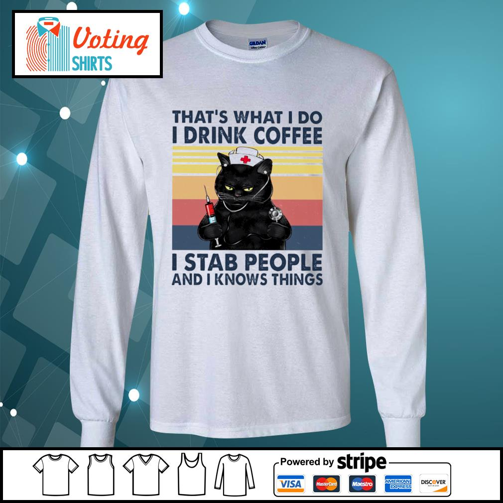 Black cat that's what I do I drink coffee I stab people and I knows things vintage s longsleeve-tee