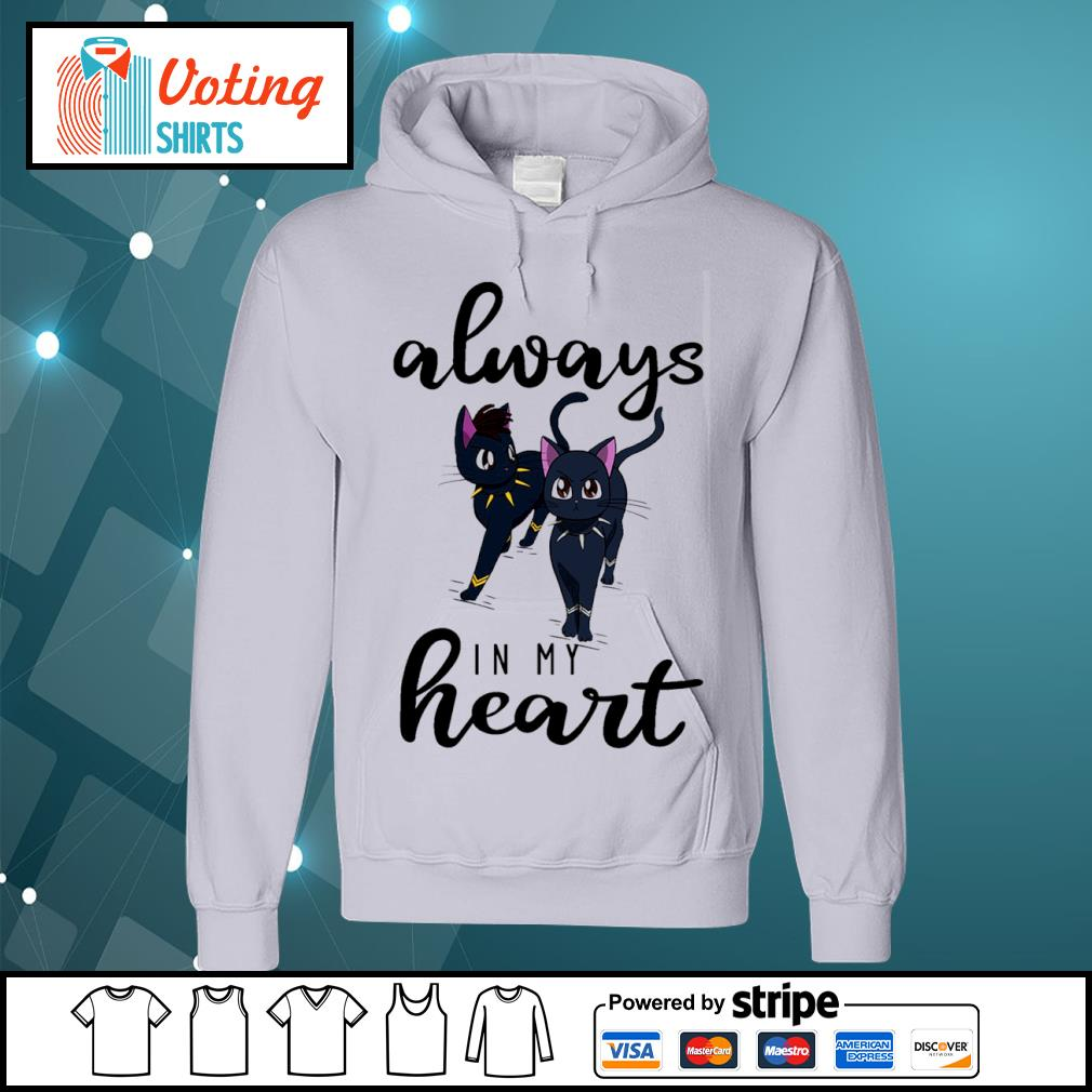 Black cats Black Panther always in my heart s hoodie