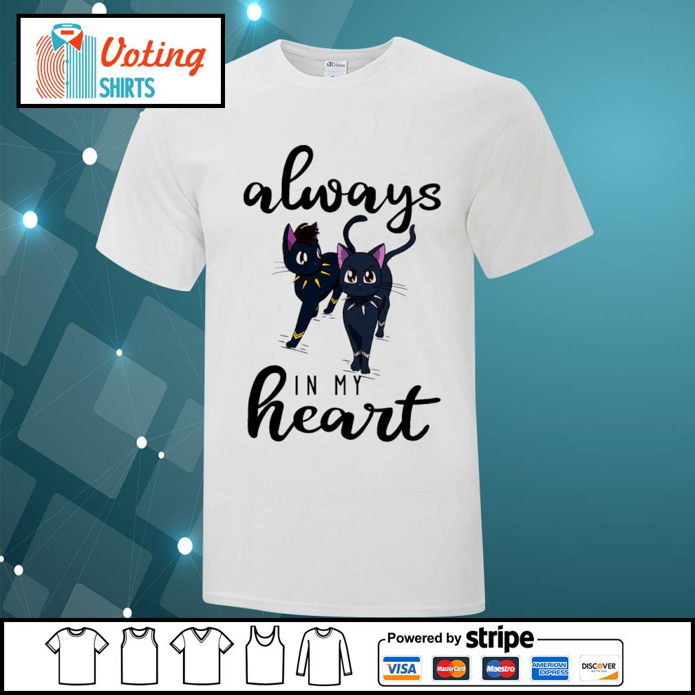Black cats Black Panther always in my heart shirt