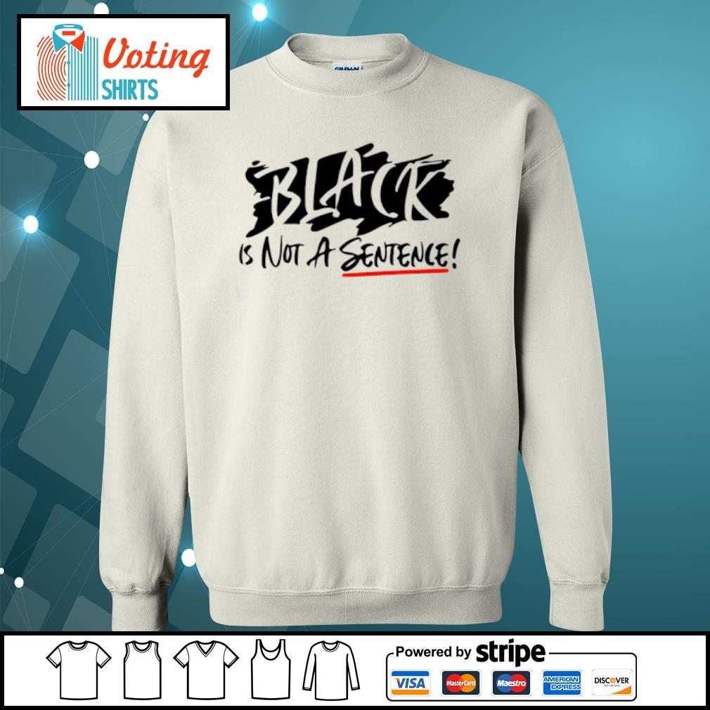 Black is not a sentence s sweater