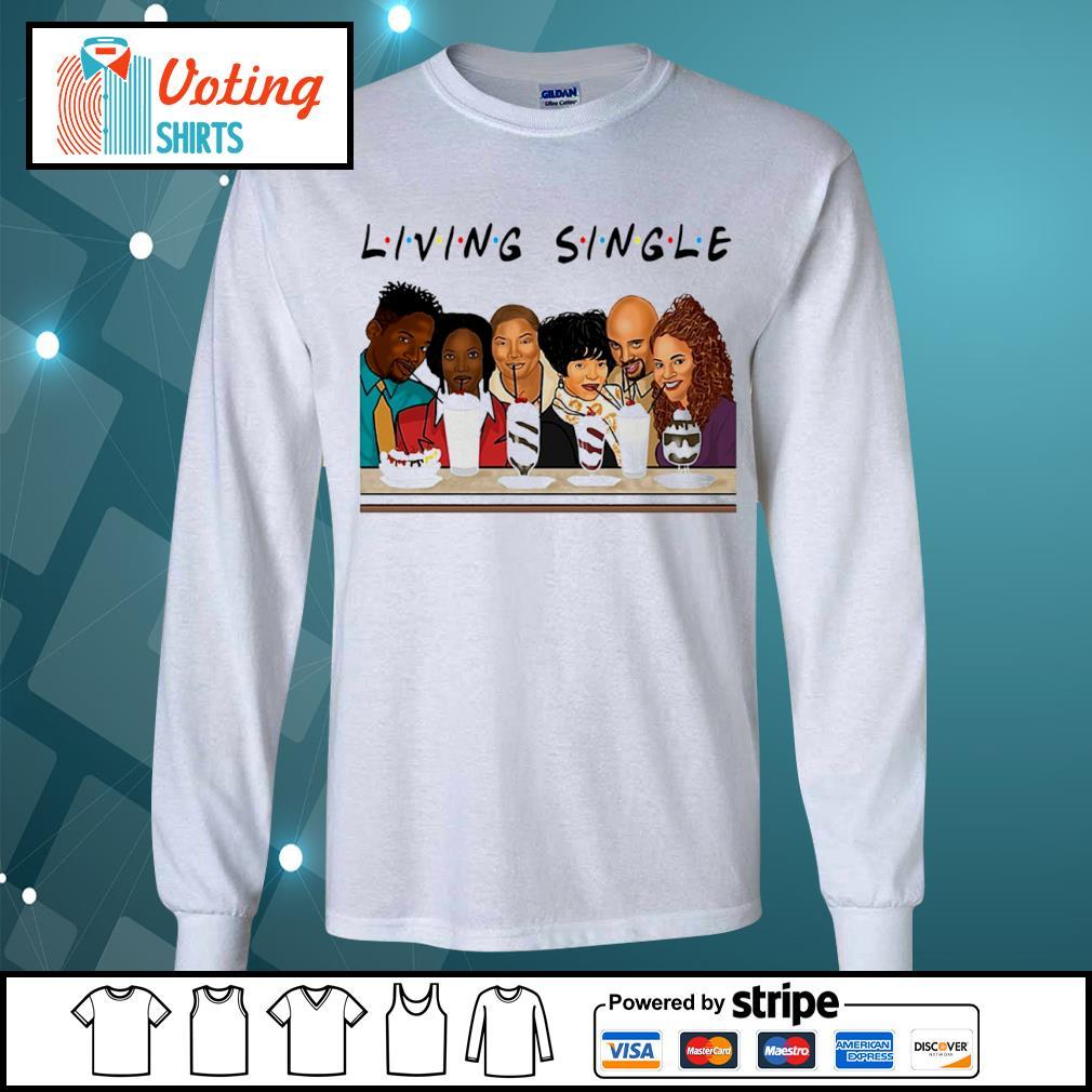 Black people living single s longsleeve-tee