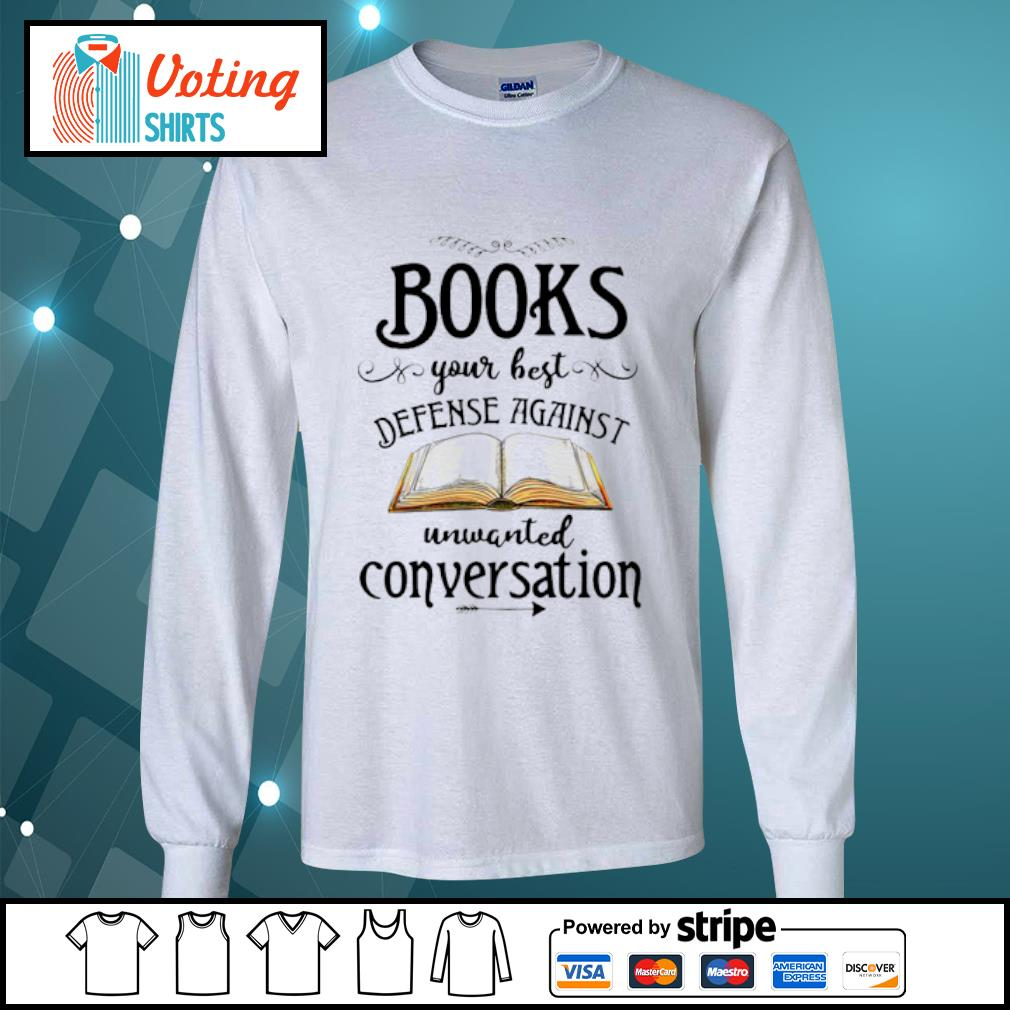 Books your best defense against unwanted conversation s longsleeve-tee