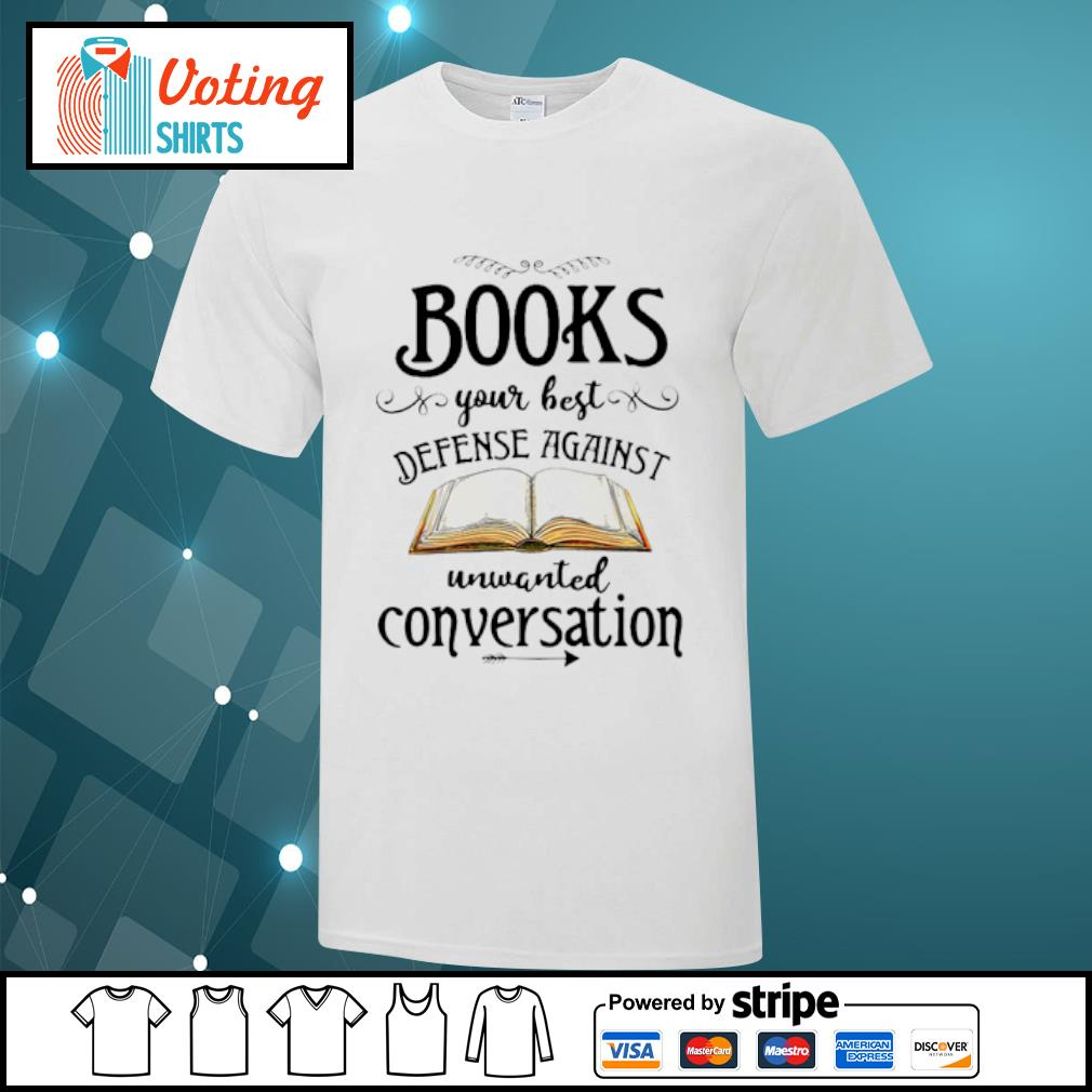 Books your best defense against unwanted conversation shirt