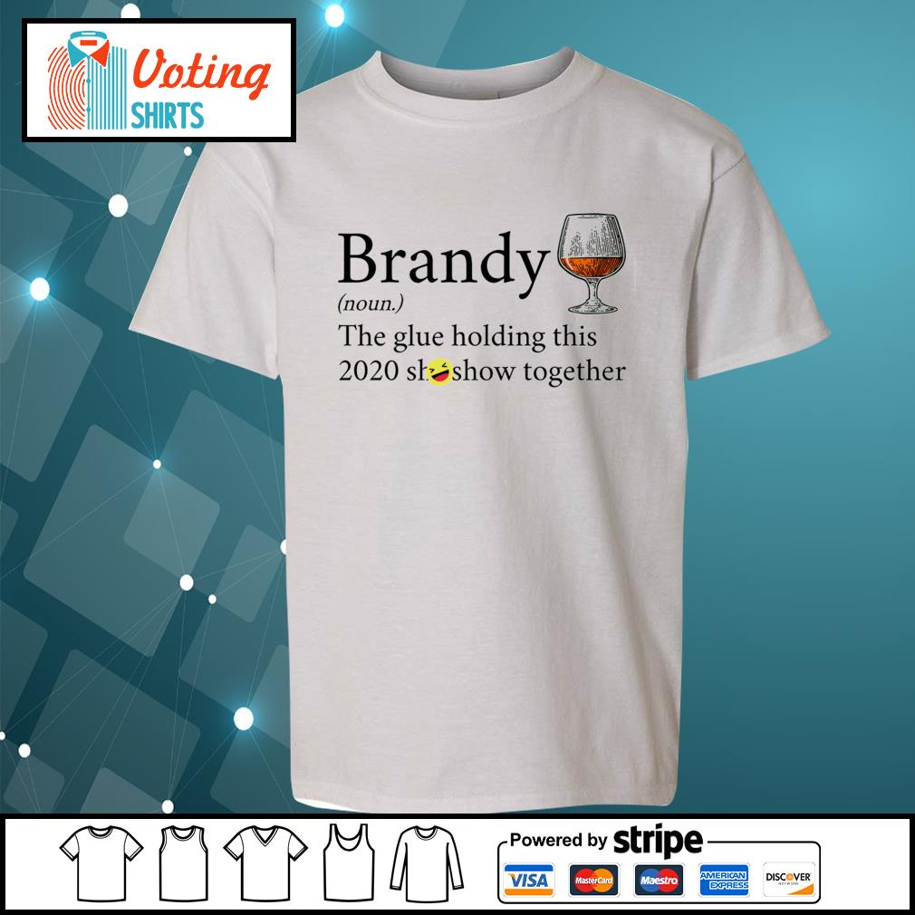 Brandy noun the glue holding this 2020 shitshow together s youth-tee