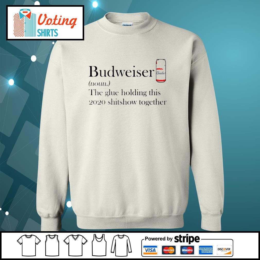 Budweiser the glue holding this 2020 shitshow together s sweater