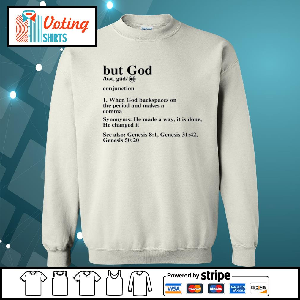 But God when God backspaces on the period and makes a comma s sweater
