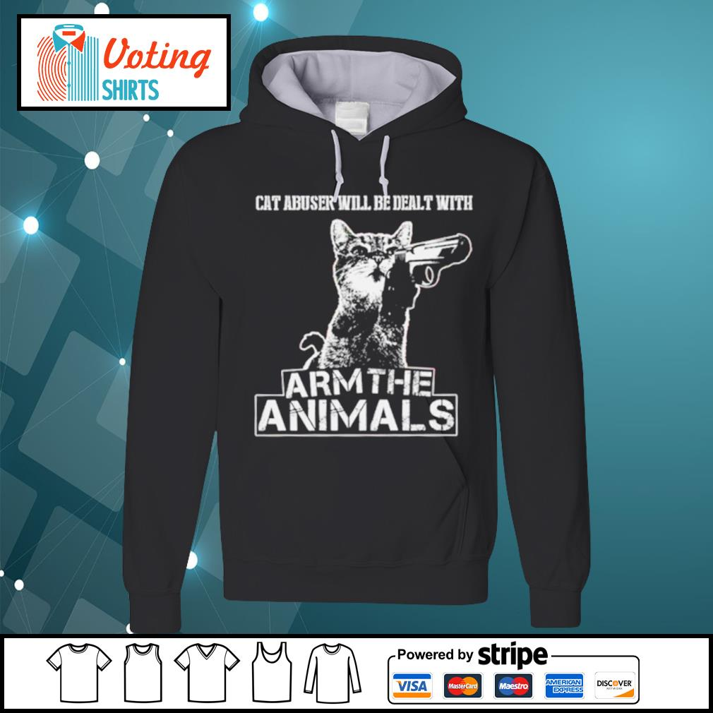 Cat abuser will be dealt will arm the animals s hoodie