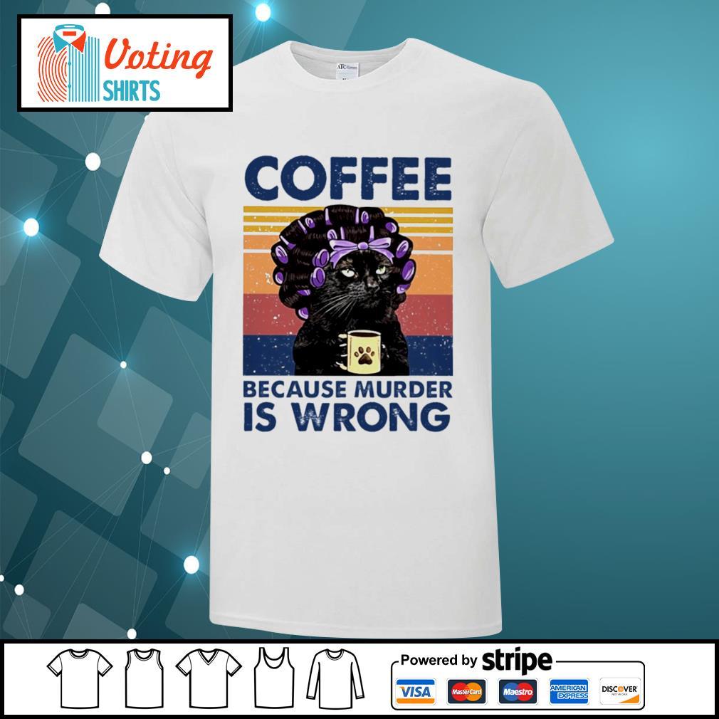 Cat grandma coffee because murder is wrong vintage shirt