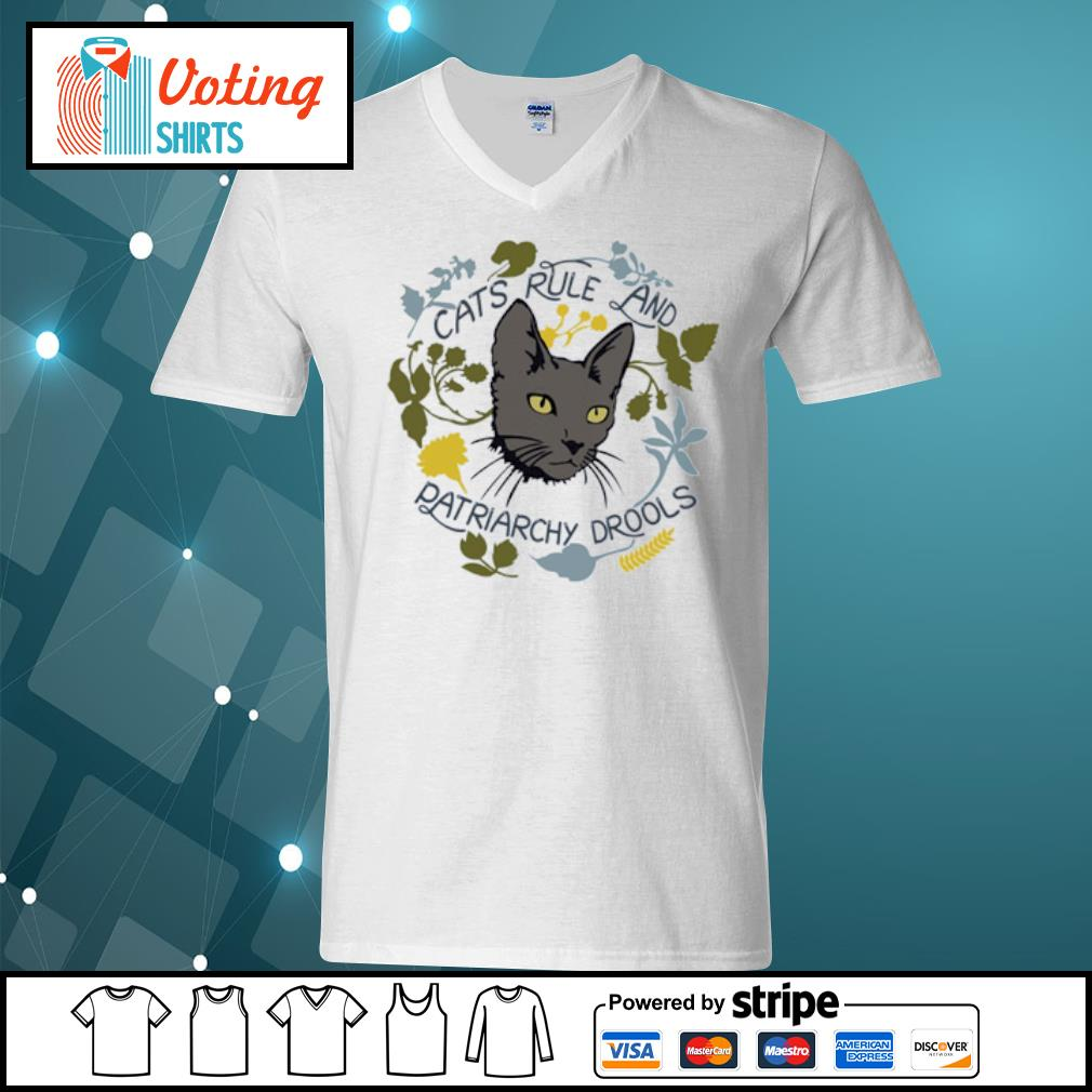 Cats rule and patriarchy drools s v-neck-t-shirt