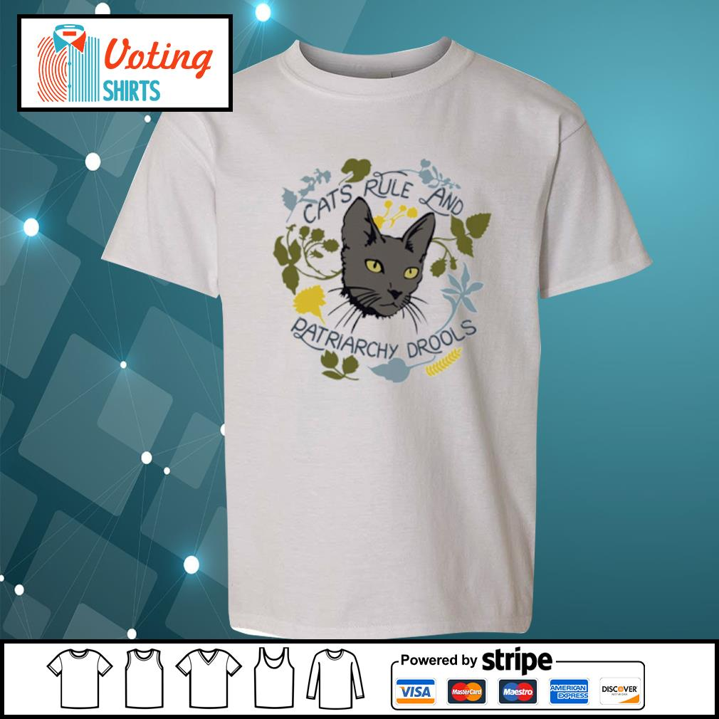 Cats rule and patriarchy drools s youth-tee