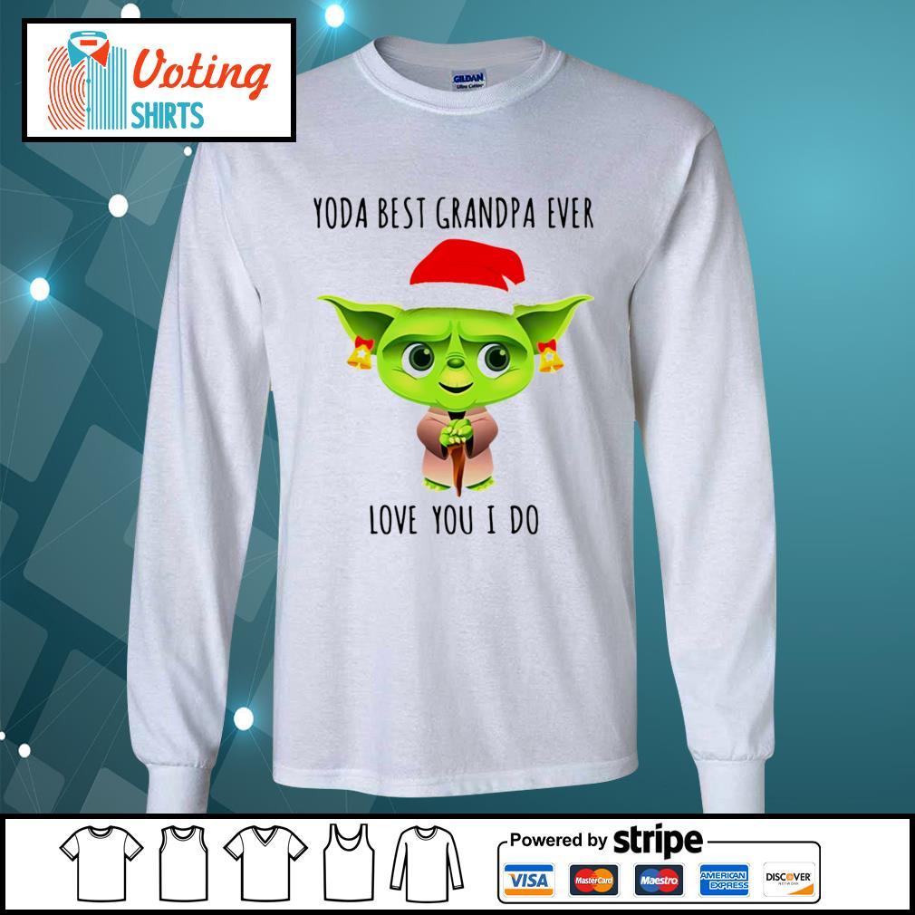 Christmas Santa Baby Yoda best Grandpa ever love you I do s longsleeve-tee