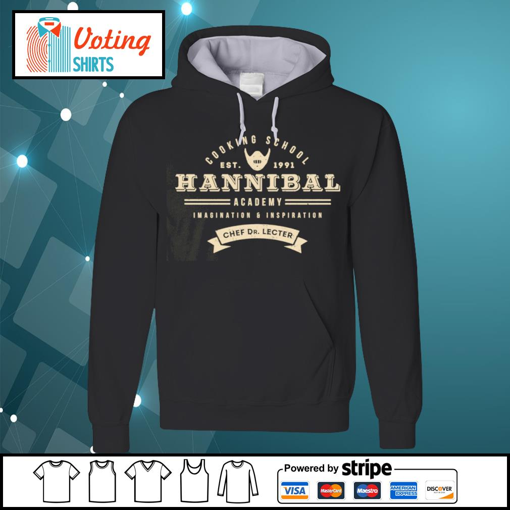 Cooking school est 1991 Hannibal academy imagination and inspiration chef Dr. Lecter s hoodie