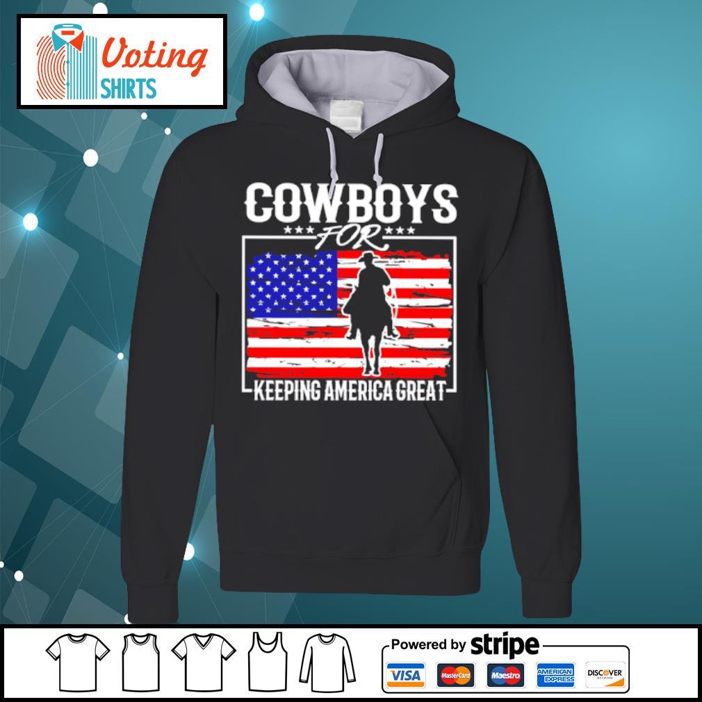 Cowboys for keeping america great s hoodie