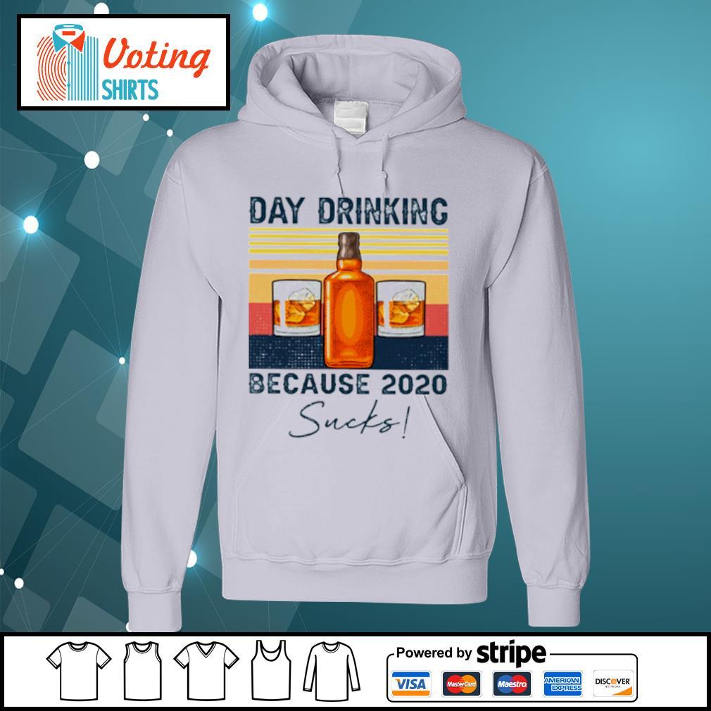Day drinking because 2020 sucks vintage s hoodie