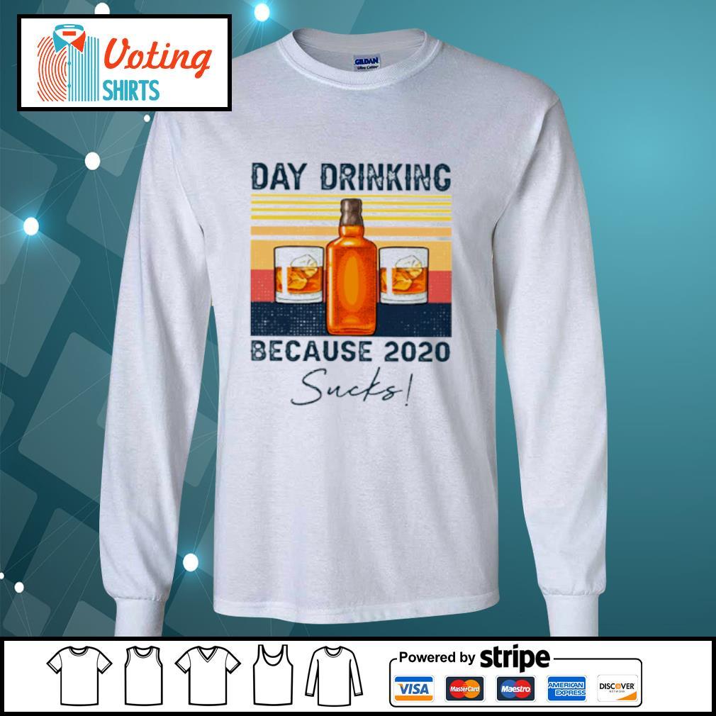 Day drinking because 2020 sucks vintage s longsleeve-tee