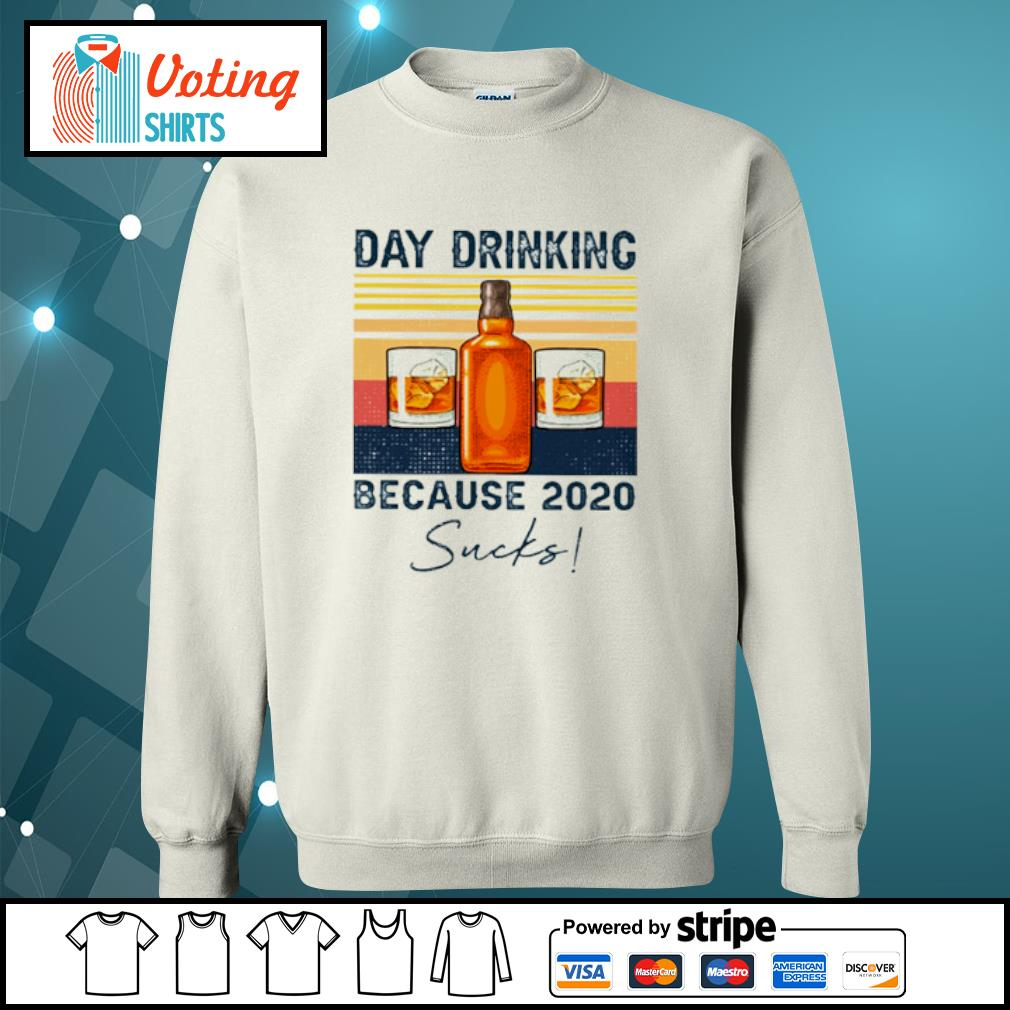 Day drinking because 2020 sucks vintage s sweater