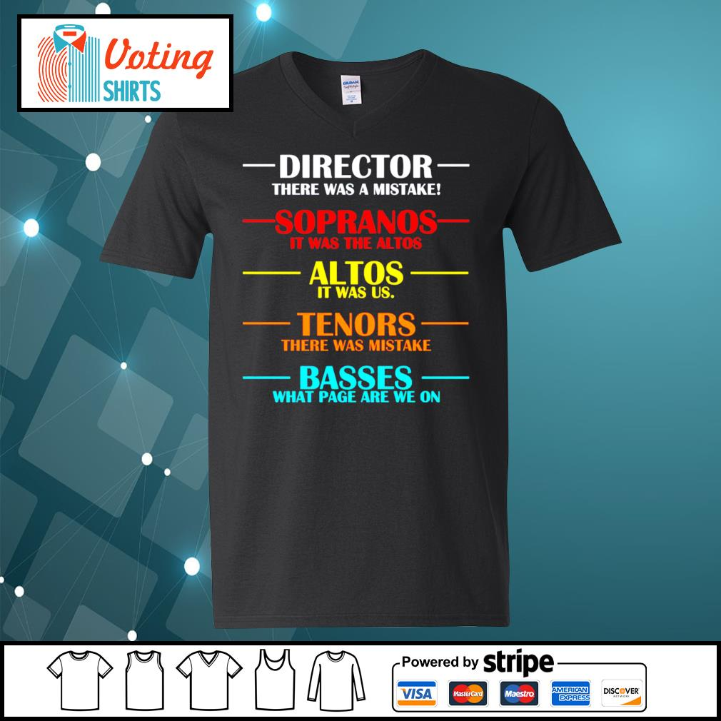 Director there was a mistake sopranos it was the altos altos it was us s v-neck-t-shirt