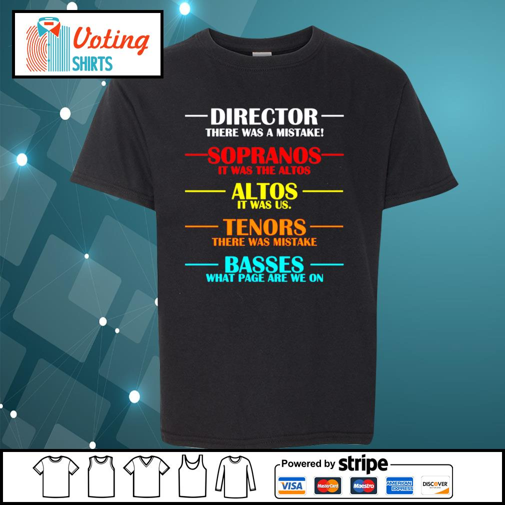 Director there was a mistake sopranos it was the altos altos it was us s youth-tee