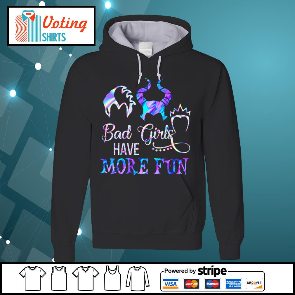 Disney Villains bad girls have more fun s hoodie