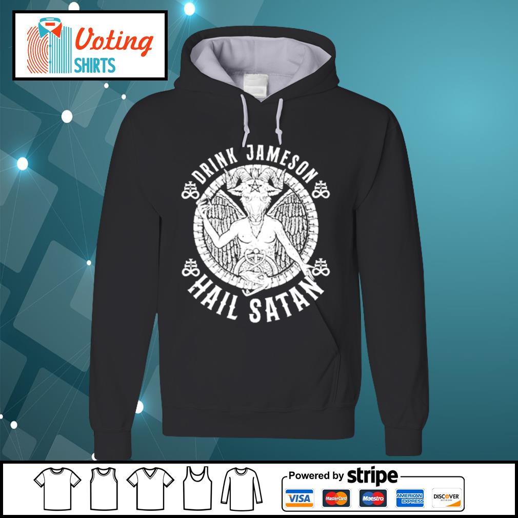 Drink Jameson Hail Satan s hoodie