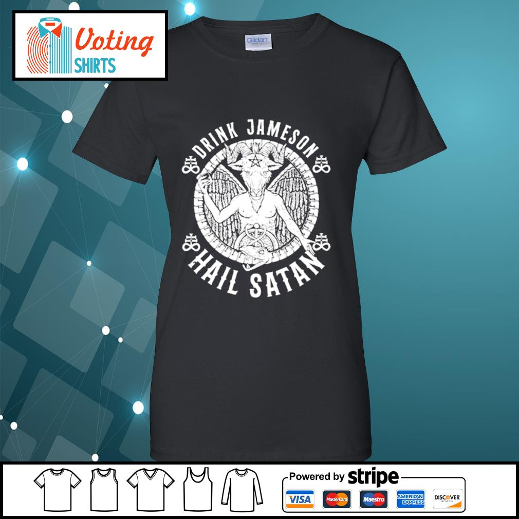 Drink Jameson Hail Satan s ladies-tee