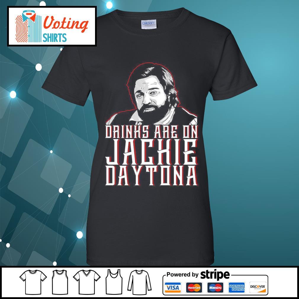 Drinks are on Jackie Daytona s ladies-tee