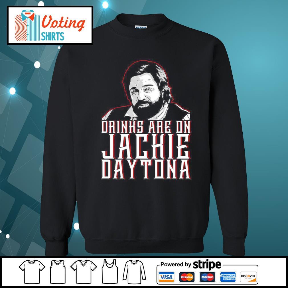 Drinks are on Jackie Daytona s sweater