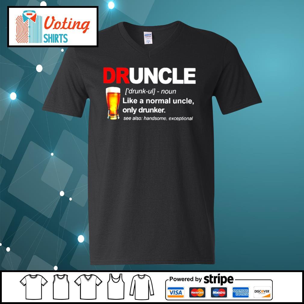 Druncle like a normal uncle only drunker s v-neck-t-shirt