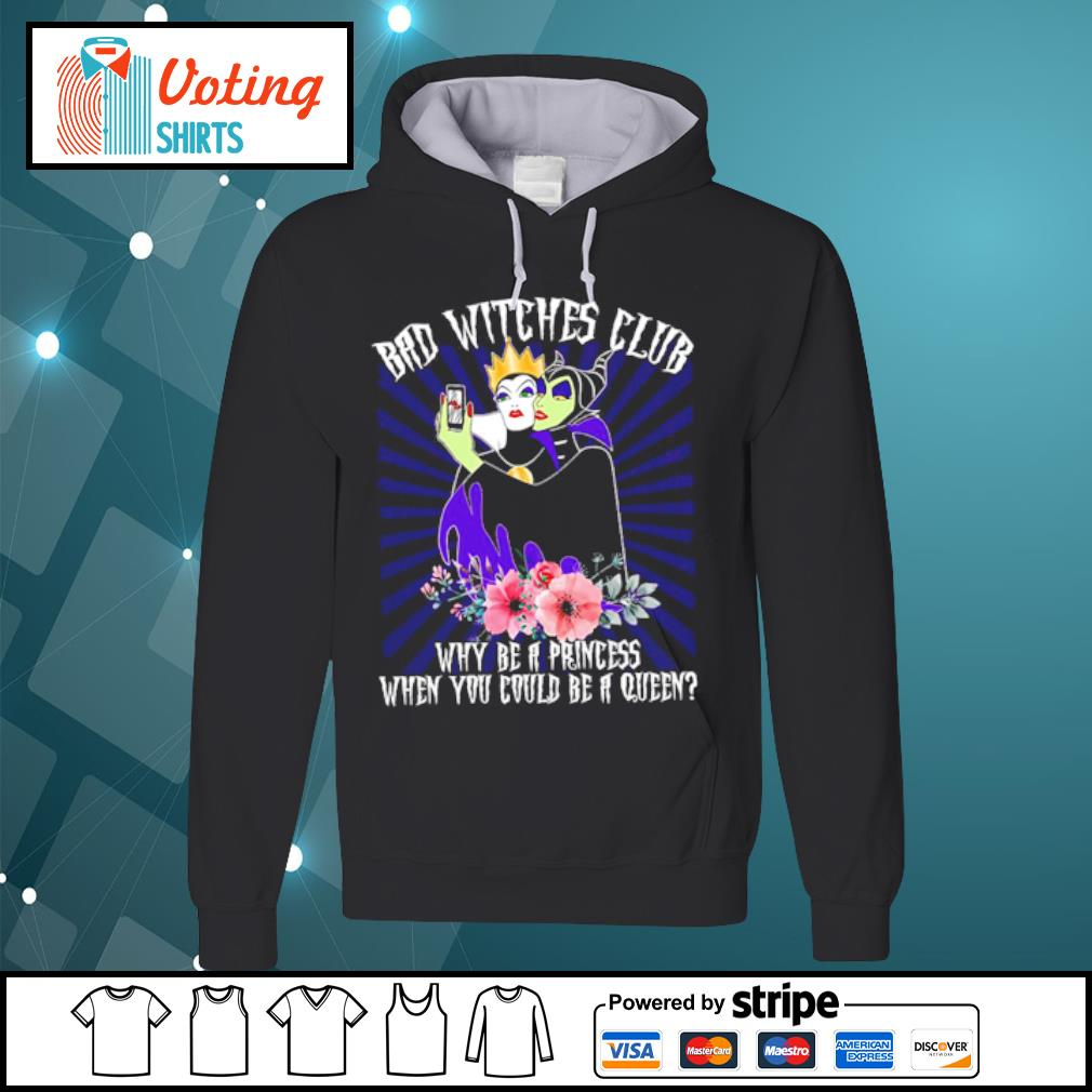Evil Queen Maleficent selfie bad witches club why be a princess s hoodie
