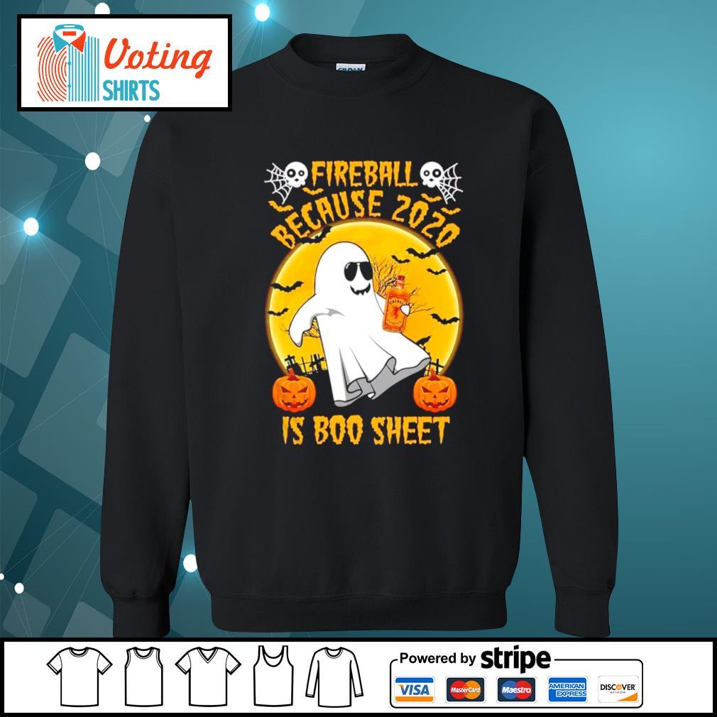 Fireball because 2020 is boo sheet Halloween s sweater